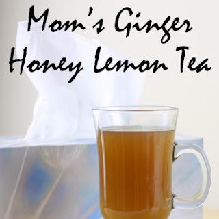 Mom's Ginger Honey Lemon Tea.