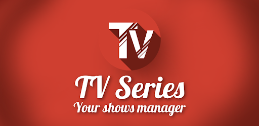 TV Series - Your shows manager - Apps on Google Play