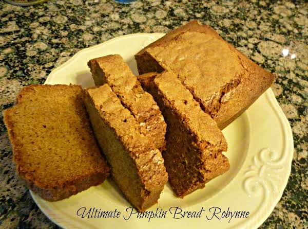 Ultimate Pumpkin Bread~robynne Recipe