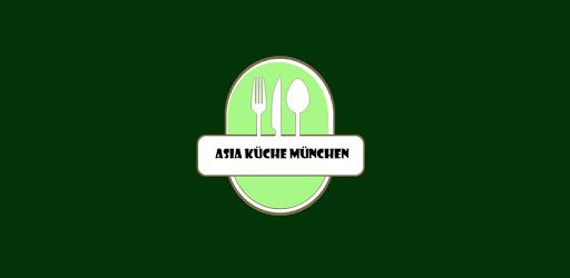 Asia Küche München – Programme op Google Play