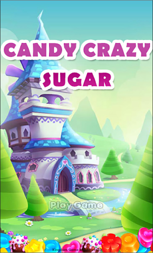 玩免費休閒APP|下載Candy Crazy Sugar app不用錢|硬是要APP