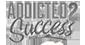 addicted succes
