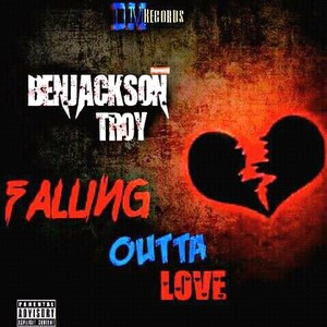 Falling outta love Upload Your Music Free