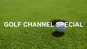 Golf Channel Special thumbnail