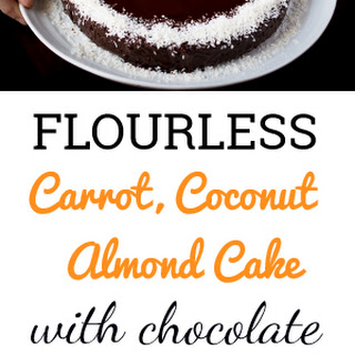 Flourless Carrot, Almond & Coconut Cake With Chocolate.