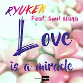 Love Is a Miracle (feat. Soul Nana)