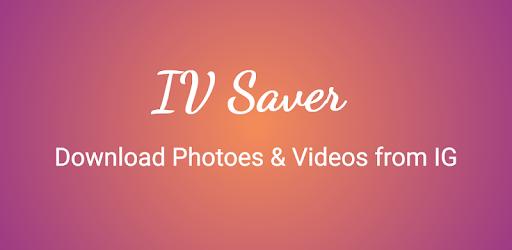 IV Saver Photo Video Download for Instagram & IGTV - Apps on