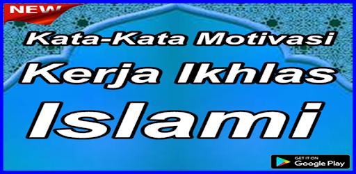 Kumpulan Kata Kata Motivasi Kerja Ikhlas Islami Aplicații Pe