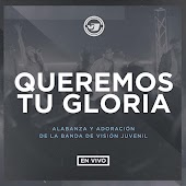 Queremos Tu Gloria (En Vivo)