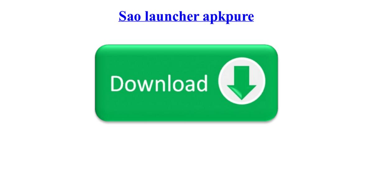 Sao launcher apkpure pdf - Google Drive