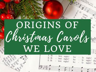 Origins of Christmas Carols We Love