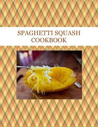 SPAGHETTI SQUASH     COOKBOOK