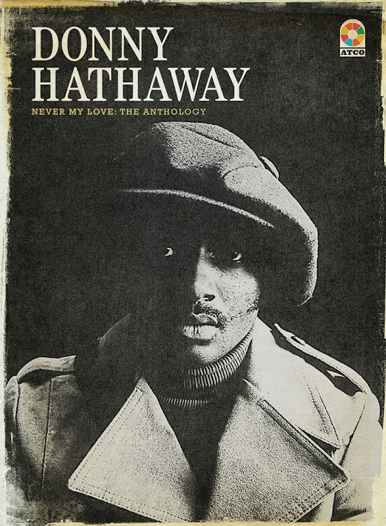 Never My Love: The Anthology by Donny Hathaway.