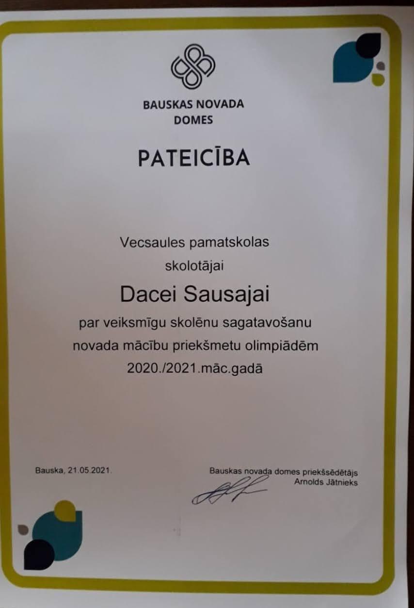 Bauskas novada domes pateicība Vecsaules pamatskolas skolotājai Dacei Sausajai par veiksmīgu skolēnu sagatavošanu novada mācību priekšmetu olimpiādēm 2020./2021. mācību gadā