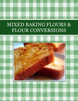 MIXED BAKING FLOURS & FLOUR CONVERSIONS