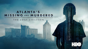 Atlanta's Missing and Murdered: The Lost Children thumbnail