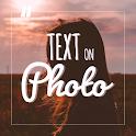 Text On Photo - Photo Text Edit & TextArt icon