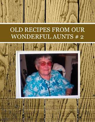 OLD RECIPES  FROM  OUR  WONDERFUL AUNTS   # 2