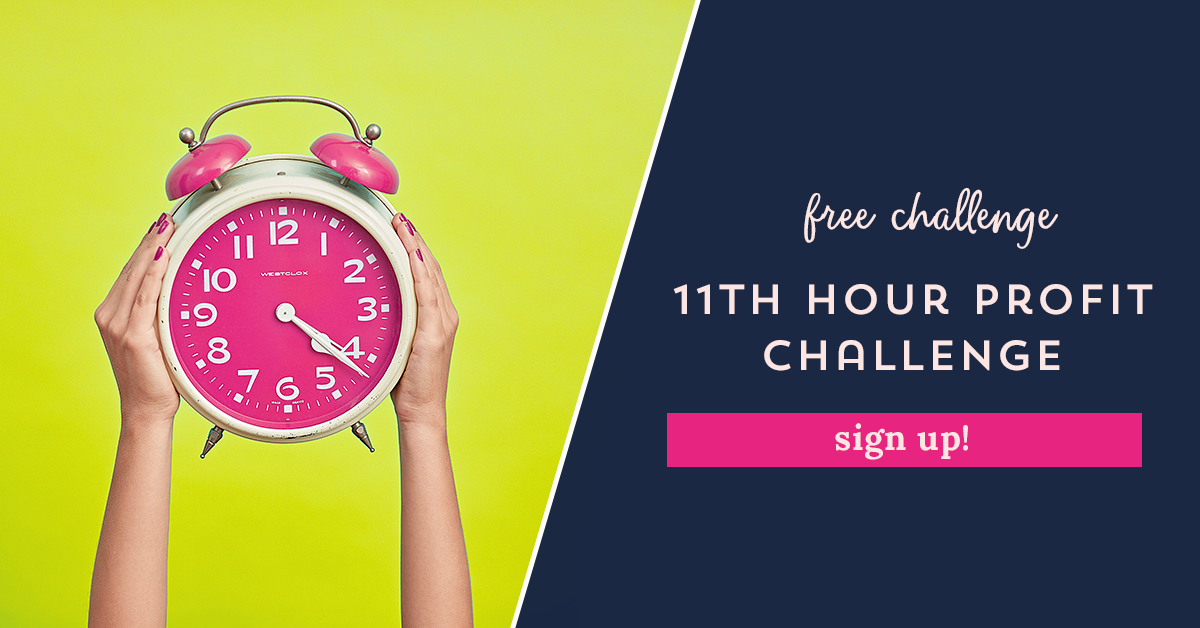 Click here to sign up for the 11th Hour Profit Challenge