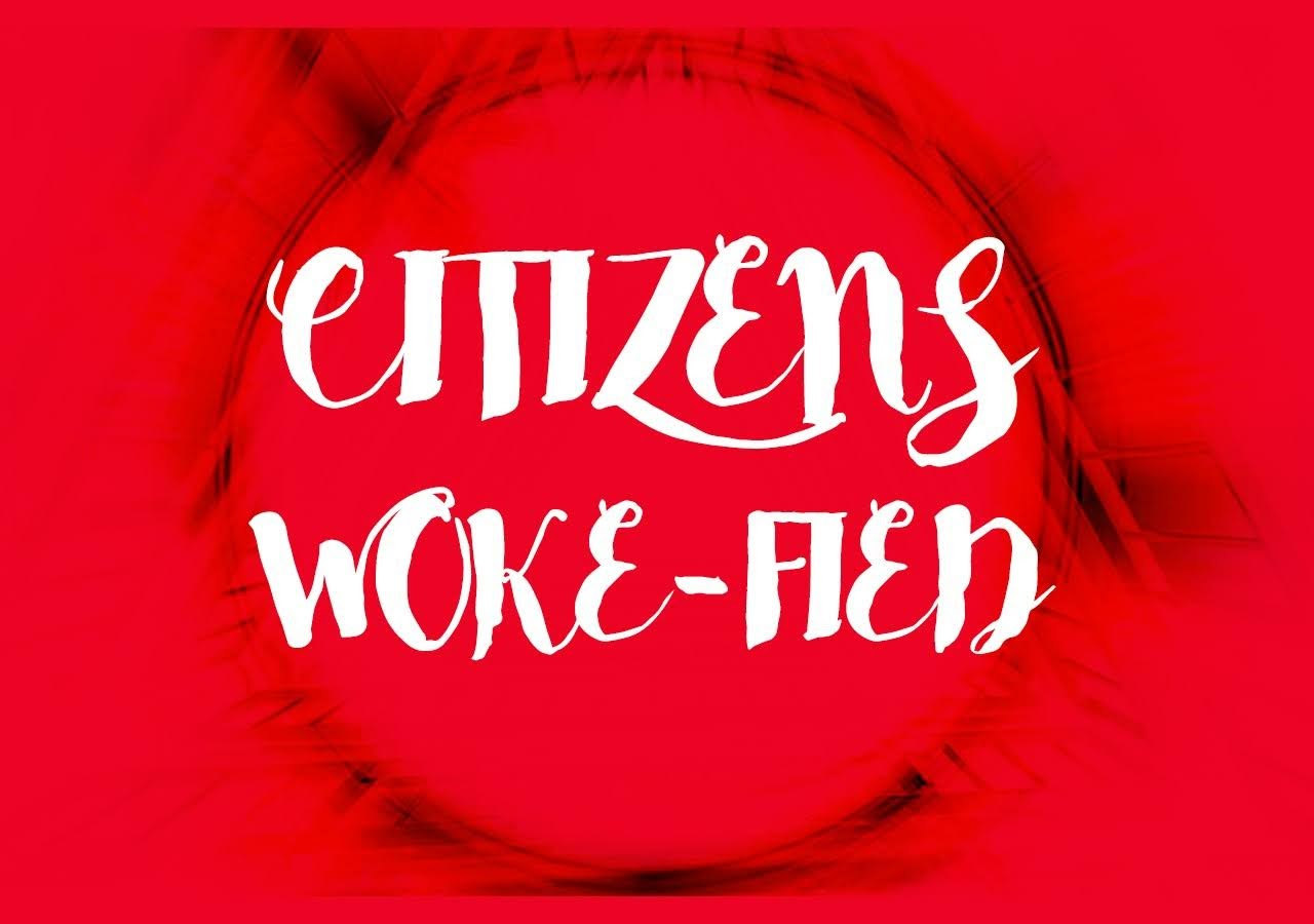 """Wokism Vs Education – The """"Citizens United"""" Video that Preaches But Says Nothing."""