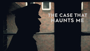 The Case That Haunts Me thumbnail