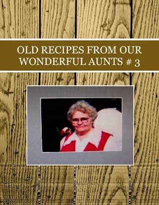 OLD RECIPES FROM  OUR WONDERFUL  AUNTS # 3
