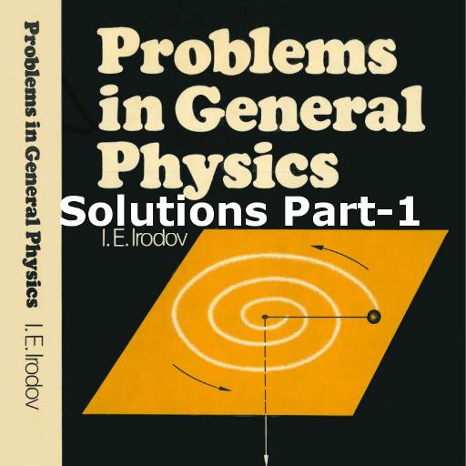 IE IRODOV Solutions Part-1