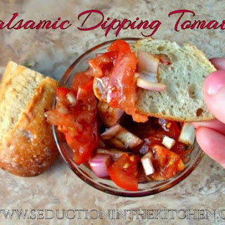 Balsamic Dipping Tomatoes.