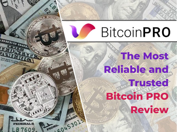 Bitcoin Pro: The Most Reliable and Trusted Bitcoin Pro Review