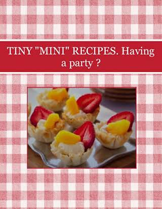 "TINY ""MINI"" RECIPES. Having a party ?"