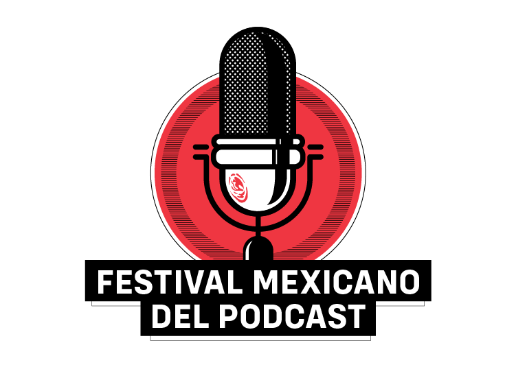 FESTIVAL MEXICANO DEL PODCAST