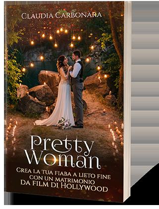 pretty woman - crea la tua fiaba a lieto fine con un matrimonio da film di Hollywood