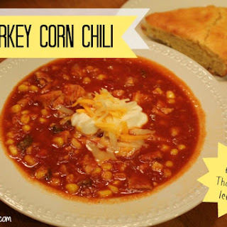 Turkey Corn Chili (using Thanksgiving Leftovers)