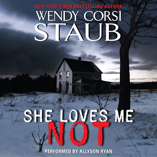 She Loves Me Not By Wendy Corsi Staub Audiobooks On Google Play