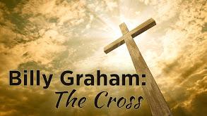 Billy Graham: The Cross thumbnail