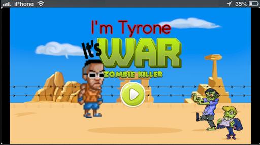 Im Tyrone ItsWar Zombie Killer