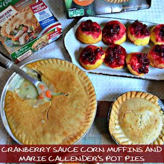 Cranberry Sauce Corn Muffins & Marie Callender's Pot Pies