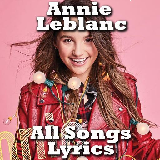 Annie leblanc all songs  2018 (app)