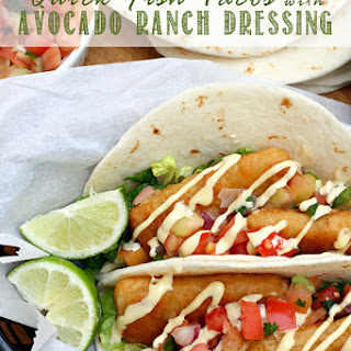 Quick Fish Tacos with Avocado Ranch Dressing.