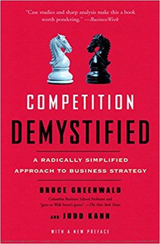 Competition Demystified de Bruce Greenwald et Jude Kahn