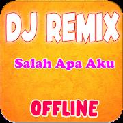 DJ Entah Apa Yang Merasukimu Offline