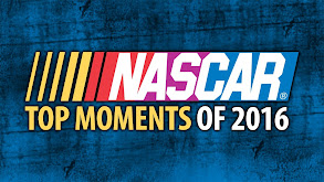 NASCAR Top Moments of 2016 thumbnail