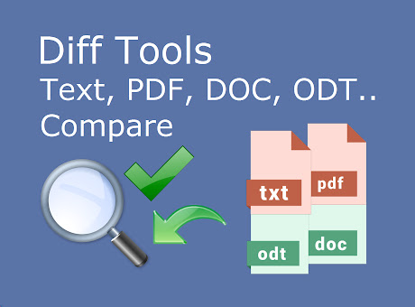 Diff Tools (Text, PDF, DOC, ODT.. Compare)