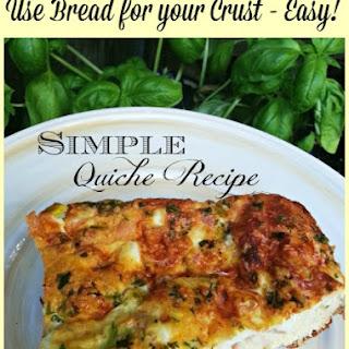 Simple Quiche Recipe – Use Bread for the Crust!