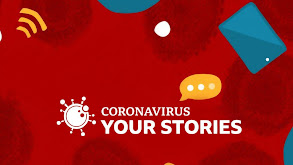 Coronavirus: Your Stories thumbnail