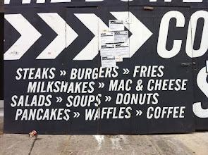 Photo: Steaks >> Burgers >> Fries >> Milkshakes >> Mac & Cheese >> Salads >> Soups >> Donuts >> Pancakes >> Waffles >> Coffee
