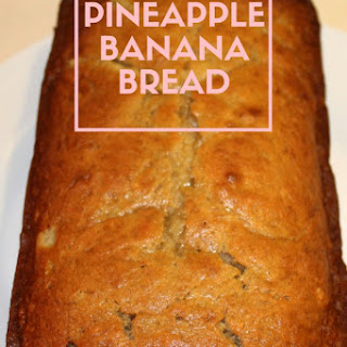 Pineapple Banana Bread.