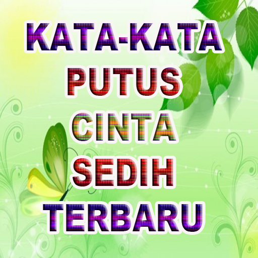 Download Kata Kata Putus Cinta Sedih Terbaru App Apk App