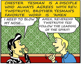 Photo: Chester Yesman always agrees with Rev. Twistruth: Amen