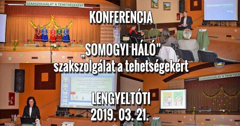 Konferencia - Somogyi Háló - Szakszolgálat a tehetségekért Lengyeltóti 2019.03.21.